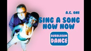 Sing A Song Now Now - A.C. One