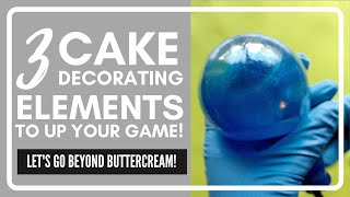 Beyond Buttercream: 3 Cake Decorating Elements to Try Now!