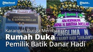 Rumah Duka Santosa Doellah Banjir Karangan Bunga: Sandiaga Uno hingga Panglima TNI Hadi Tjahjanto