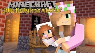 Minecraft - LITTLE KELLY HAS A BABY?!