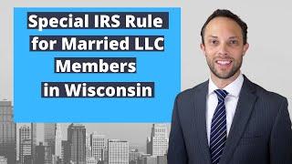 Special Rule for Married LLC Members in Wisconsin