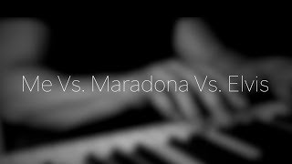 Me Vs. Maradona Vs. Elvis - Brand New (Piano Cover)
