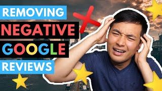 How to Remove Negative Google Reviews