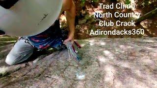 Trad Climbing the 5 STAR Adirondacks classic North Country Club Crack (360 VIDEO)