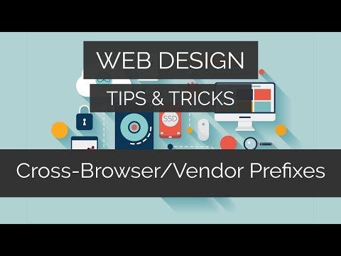 How To Use Cross-Browser / Vendor Prefixes Properly | Web Design Tips & Tricks
