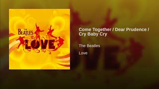Come Together / Dear Prudence / Cry Baby Cry
