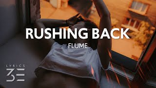 Flume   Rushing Back (Lyrics) Feat. Vera Blue