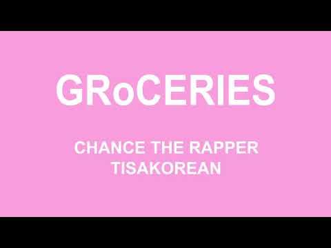 Chance The Rapper Groceries Feat Tisakorean  Murda Beatz