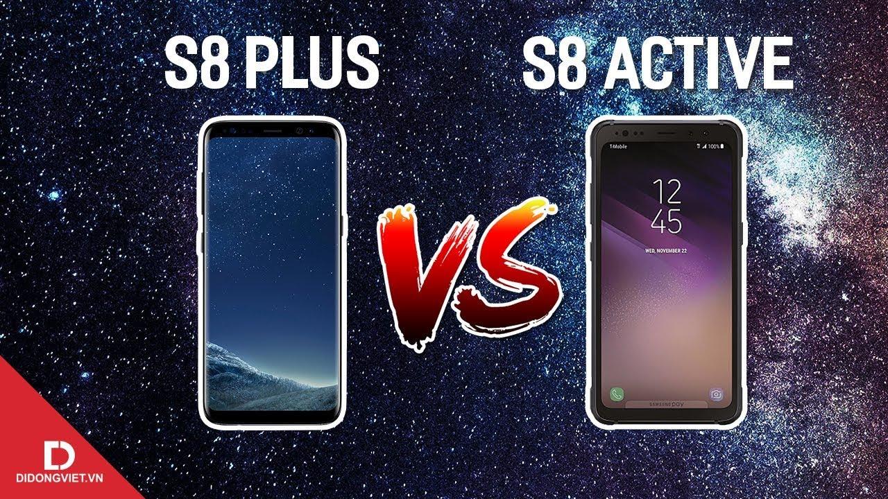 Galaxy S8 Plus vs S8 Active giá 7 triệu, mua máy nào?