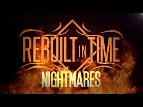 "Rebuilt In Time - ""Nightmares"" (Official Lyric Video)"
