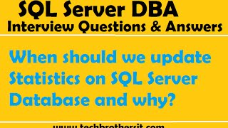 SQL Server DBA Interview Questions   When should we update Statistics on SQL Server Database and why