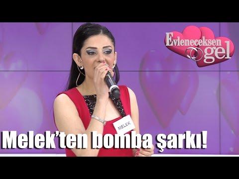 Evleneceksen Gel - Melek'ten Bomba Şarkı!