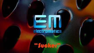 Sucker - Electromatica