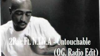 2Pac Ft N.I.N.A - Untouchable (OG Radio Edit)