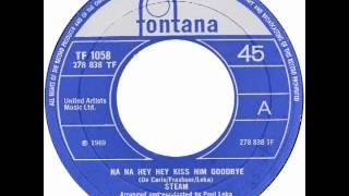 """Steam – """"Na Na Hey Hey Kiss Him Goodbye"""" (UK Fontana) 1969"""