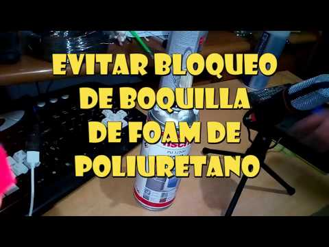 Evitar que se tape la boquilla del envase de Espuma de Poliuretano