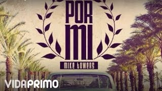 Por Mi (Audio) - Myke Towers  (Video)