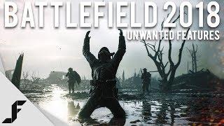 BATTLEFIELD 2018 - Unwanted Features