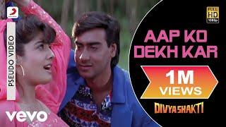 Aap Ko Dekh Kar Best Audio Song - Divyashakti|Ajay Devgn