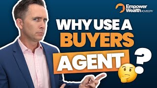 Why Should You Use a Buyers Agent?