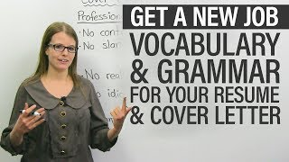 Get a new job: Vocabulary & grammar for your RESUME & COVER LETTER
