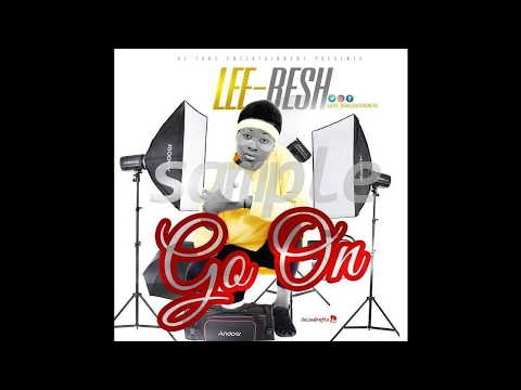 Lee besh . Go On official audio 2017 ajtune music