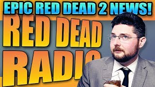 Red Dead Redemption 2 News Blowout: Red Dead Radio Ep. 6