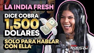 La India Fresh Cobra 1500 Dolares solo para hablar con ella