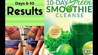 10-Day Green Smoothie Cleanse Review  Days 6-9 + RESULTS & Snack Ideas