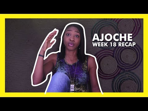 AJOCHE Africa Magic Series | Week 18