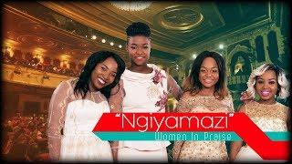 Women In Praise - Ngiyamazi