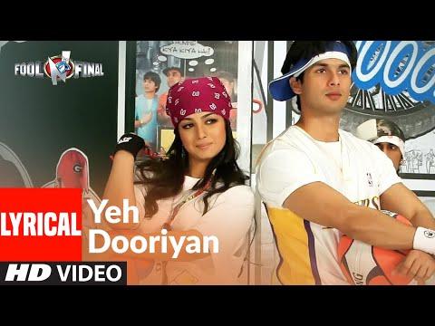 Yeh Dooriyaan  Lyrical | Fool N Final | Shahid Kapoor, Aayesha Takia |  Himesh Reshammiya