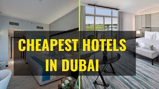 Top 10 Cheapest Hotels in Dubai