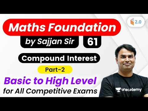 2:30 PM - All Competitive Exams | Maths Foundation by Sajjan Singh | Compound Interest (Part-2)