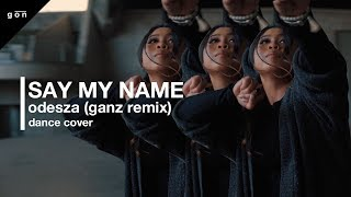 Say my name - Odesza (ganz remix)/ Ash Choreography