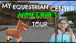 My MineCraft Equestrian Center Tour