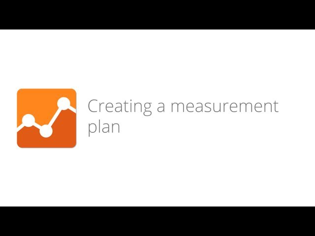 5. Digital Analytics Fundamentals - Creating a measurement plan