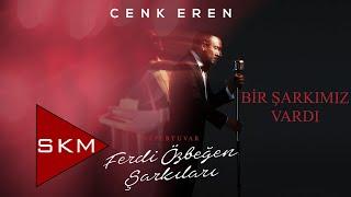 Cenk Eren - Bir Şarkımız Vardı (Official Audio)