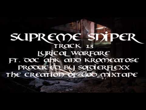 Supreme Sniper - Lyrical Warfare ft. Doc Ahk and Kromeatose