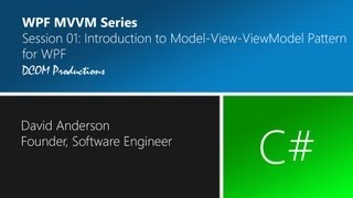 Intro to Model-View-ViewModel (MVVM) Pattern for WPF in C#