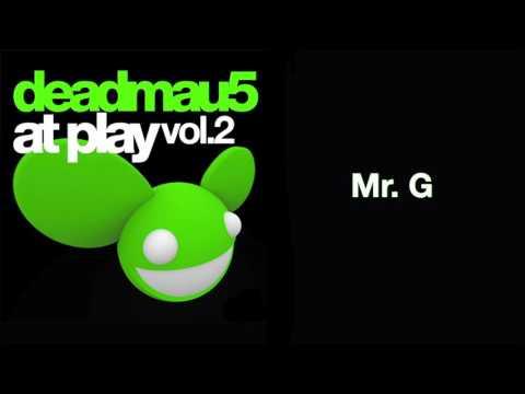 deadmau5 / Mr. G [full