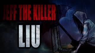 """Jeff the Killer: Liu""   Creepypasta Storytime"