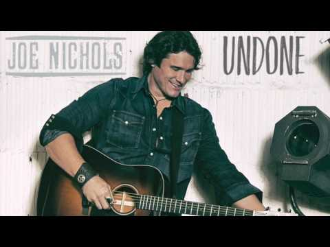 Joe Nichols - Undone (official audio)