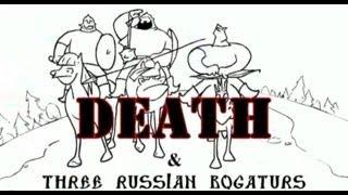 Три богатыря против Смерти/Death vs Three Russian Bogaturs (animation)