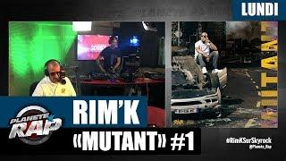 """Planète Rap - Rim'K """"Mutant"""" #Lundi"""