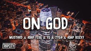 Mustard – On GOD Ft. A$AP Ferg, YG, Tyga, A$AP Rocky (Lyrics)