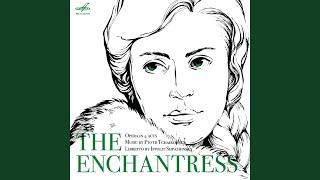 """Charodeika (The Enchantress) , Act III, No. 16 Scene: """"Edva hvatilo sil... """""""
