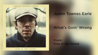 """Justin Townes Earle - """"What's Goin' Wrong"""" [Audio Only]"""