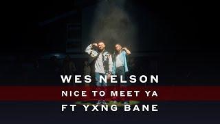 Kadr z teledysku Nice To Meet Ya tekst piosenki Wes Nelson feat. Yxng Bane