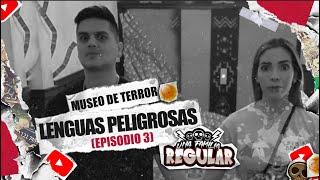 Museo De Terror Y Lenguas Peligrosas Una Familia Regular Capitulo 3